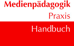 Medienpädagogik Praxis-Handbuch
