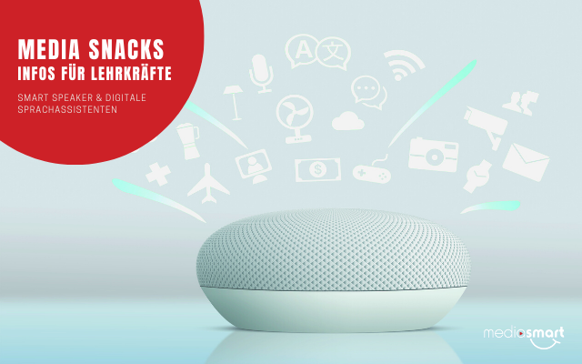 Media Smart Unterrichtsmaterialien zum Thema Smart Speaker und digitale Sprachassistenten